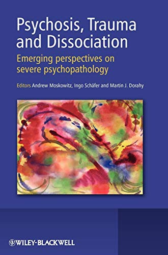 9780470511732: Psychosis, Trauma and Dissociation: Emerging Perspectives on Severe Psychopathology