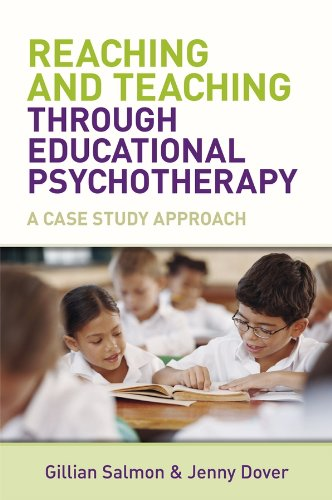 9780470512999: Reaching and Teaching Through Educational Psychotherapy: A Case Study Approach
