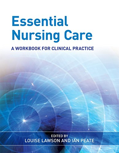 Essential Nursing Care: A Workbook for Clinical: Editor-Louise Lawson; Editor-Ian