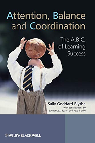 9780470516232: Attention, Balance and Coordination: The A.B.C. of Learning Success