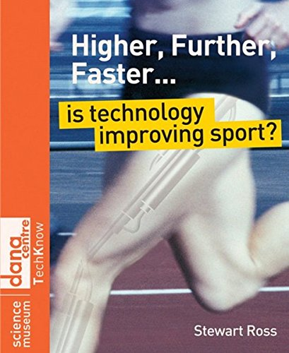 9780470516515: Higher, Further, Faster: Is Technology Improving Sport? (Science Museum TechKnow Series)