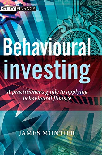 9780470516706: Behavioural Investing: A Practitioner's Guide to Applying Behavioural Finance