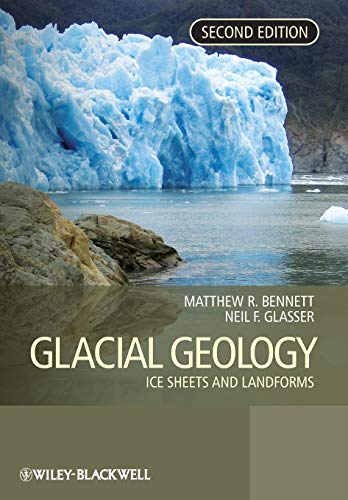 9780470516911: Glacial Geology: Ice Sheets and Landforms