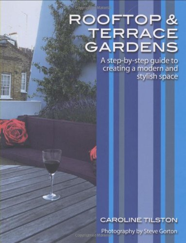 9780470517611: Rooftop and Terrace Gardens: A step-by-step guide to creating a modern and stylish space