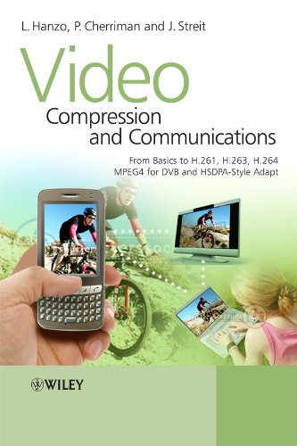 9780470518496: Video Compression and Communications: From Basics to H.261, H.263, H.264, MPEG4 for DVB and HSDPA-Style Adaptive Turbo-Transceivers