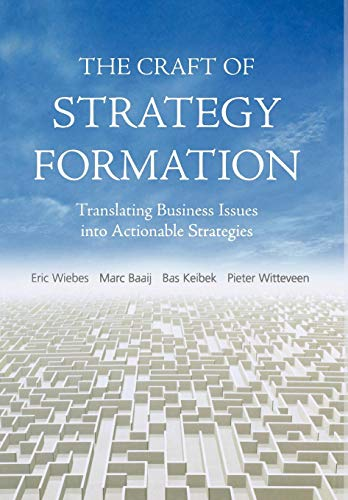 9780470518595: The Craft of Strategy Formation: Translating Business Issues into Actionable Sstrategies