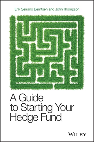 9780470519400: A Guide to Starting Your Hedge Fund: A Practitioner's Guide (Wiley Finance)