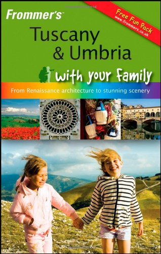 9780470519950: Frommer's Tuscany and Umbria With Your Family: From Renaissance Architecture to Stunning Scenery (Frommers With Your Family Series)