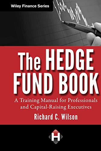 9780470520635: The Hedge Fund Book: A Training Manual for Professionals and Capital-Raising Executives