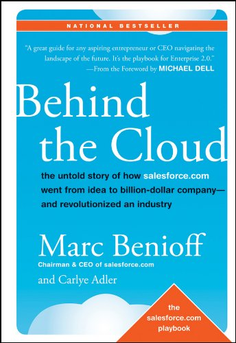 9780470521168: Behind the Cloud: The Untold Story of How Salesforce.com Went from Idea to Billion-dollar Company-and Revolutionized an Industry