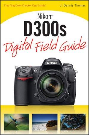 9780470521274: Nikon D300s Digital Field Guide
