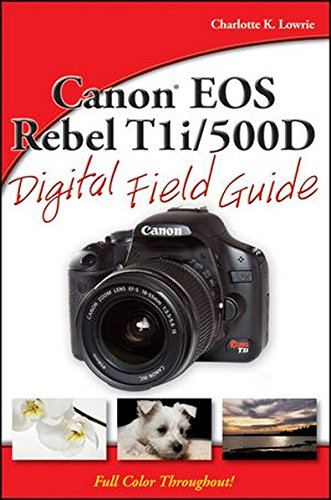 9780470521281: Canon EOS Rebel T1i / 500D Digital Field Guide