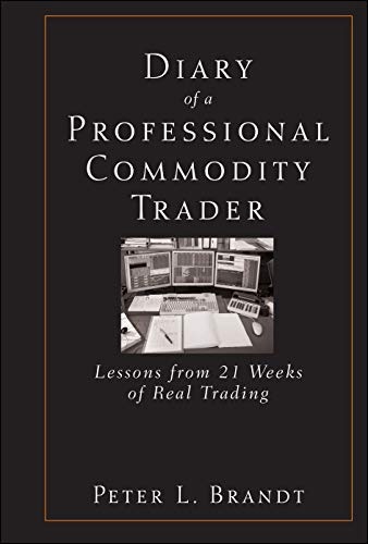 9780470521458: Diary of a Professional Commodity Trader: Lessons from 21 Weeks of Real Trading