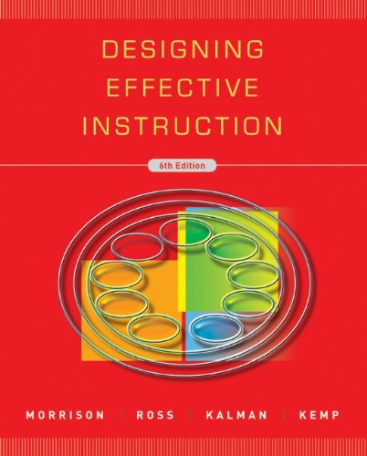 Designing Effective Instruction: Morrison, Gary R.;