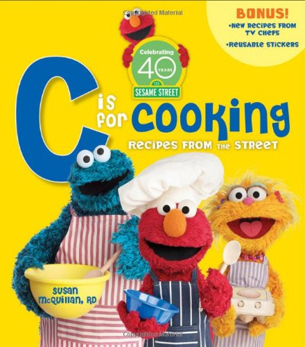 "Sesame Street ""C"" is for Cooking, 40th Anniversary Edition (9780470523070) by Susan McQuillan; Sesame Workshop"
