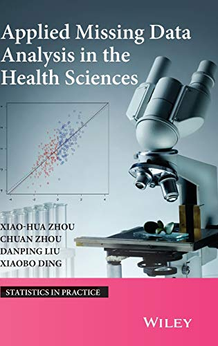 9780470523810: Applied Missing Data Analysis in the Health Sciences (Statistics in Practice)