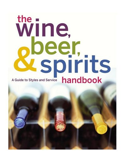 9780470524299: The Wine, Beer, and Spirits Handbook, (Unbranded): A Guide to Styles and Service