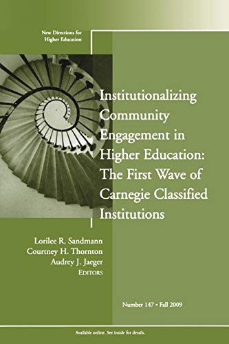 9780470525609: Institutionalizing Community Engagement in Higher Education: The First Wave of Carnegie Classified Institutions: New Directions for Higher Education, Number 147