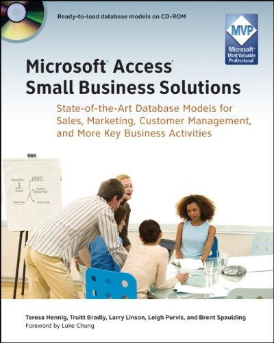 9780470525746: Microsoft Access Small Business Solutions: State-of-the-Art Database Models for Sales, Marketing, Customer Management, and More Key Business Activities