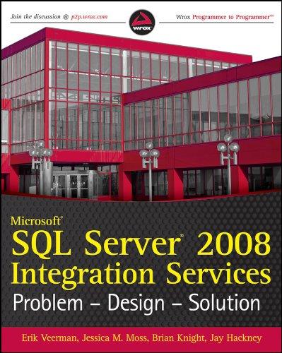 9780470525760: Microsoft SQL Server 2008 Integration Services: Problem, Design, Solution