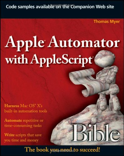 9780470525869: Apple Automator with AppleScript Bible