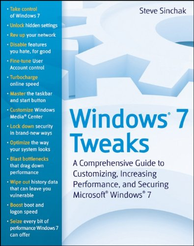 9780470525913: Windows 7 Tweaks: A Comprehensive Guide on Customizing, Increasing Performance, and Securing Microsoft Windows 7