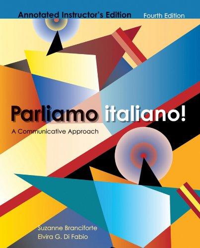 Parliamo Italiano! A Communicative Approach, Annotated Instructor's Edition: Branciforte/Di ...