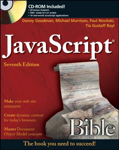 JavaScript Bible (0470526912) by Danny Goodman; Michael Morrison; Paul Novitski; Tia Gustaff Rayl