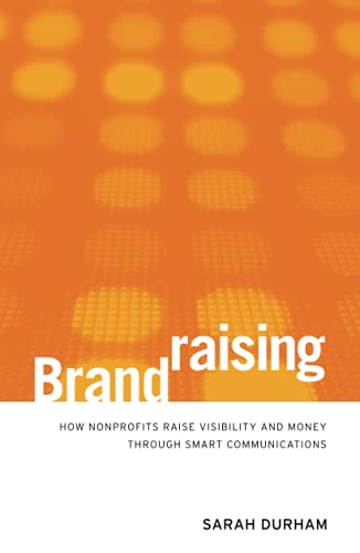 9780470527535: Brandraising: How Nonprofits Raise Visibility and Money Through Smart Communications