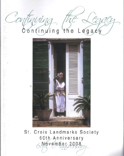 9780470528440: Continuing the Legacy: St. Croix Landmarks Society 60th Aniversary