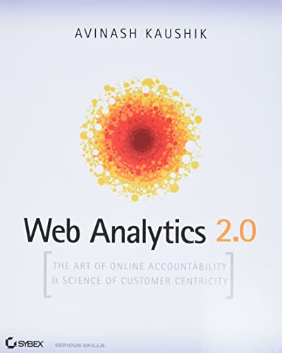 9780470529393: Web Analytics 2.0: The Art of Online Accountability and Science of Customer Centricity