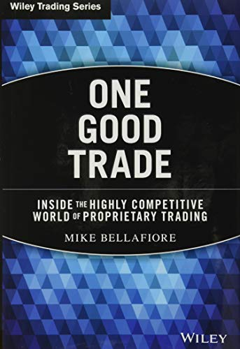 9780470529409: One Good Trade: Inside the Highly Competitive World of Proprietary Trading (Wiley Trading)