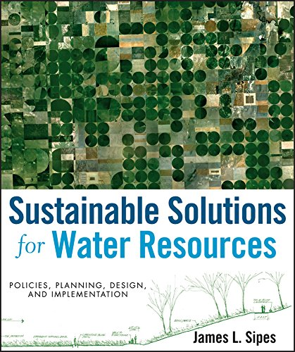 9780470529621: Sustainable Solutions for Water Resources: Policies, Planning, Design, and Implementation