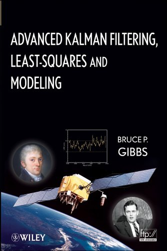 9780470529706: Advanced Kalman Filtering, Least-Squares and Modeling: A Practical Handbook