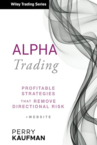 9780470529744: Alpha Trading: Profitable Strategies That Remove Directional Risk