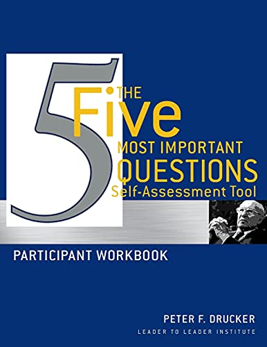 9780470531211: The Five Most Important Questions Self Assessment Tool: Participant Workbook (J-B Leader to Leader Institute/PF Drucker Foundation)