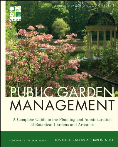 Public Garden Management: A Complete Guide to the Planning and Administration of Botanical Gardens and Arboreta (9780470532133) by Rakow, Donald; Lee, Sharon