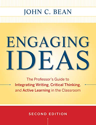 9780470532904: Engaging Ideas: The Professor's Guide to Integrating Writing, Critical Thinking, and Active Learning in the Classroom (Jossey Bass Higher and Adult Education)