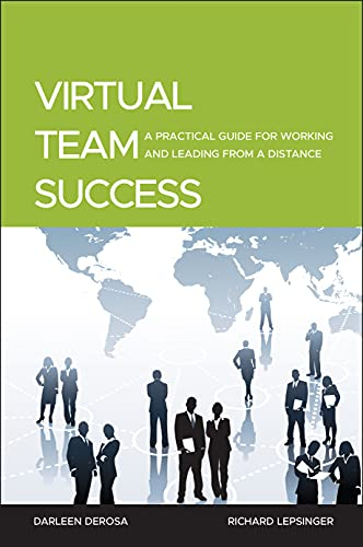 9780470532966: Virtual Team Success: A Practical Guide for Working and Leading from a Distance