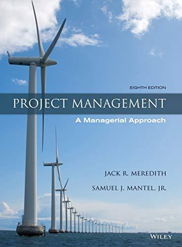 Project Management: A Managerial Approach: Meredith, Jack R.; Mantel Jr., Samuel J.