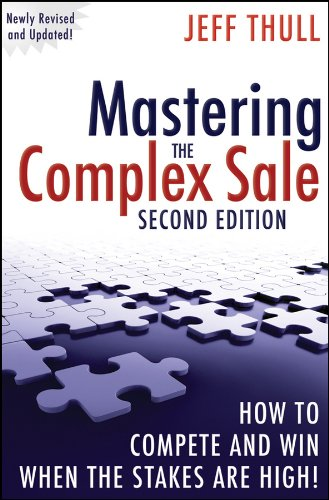 9780470533116: Mastering the Complex Sale: How to Compete and Win When the Stakes Are High!