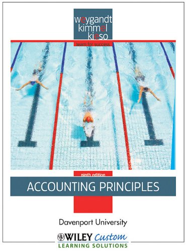 Accounting Principles (Custom) - 9th edition by Davenport University: Kieso, Weygandt Kimmel