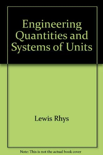 Engineering Quantities and Systems of Units: Rhys Lewis