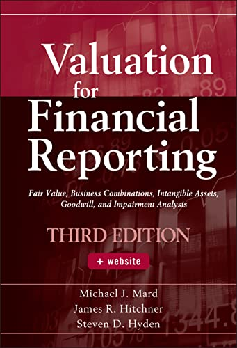 9780470534892: Valuation for Financial Reporting: Fair Value, Business Combinations, Intangible Assets, Goodwill, and Impairment Analysis