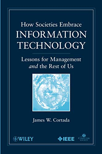 9780470534984: How Societies Embrace Information Technology: Lessons for Management and the Rest of Us