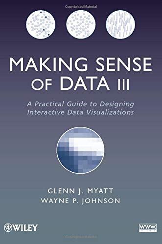 9780470536490: 3: Making Sense of Data III: A Practical Guide to Designing Interactive Data Visualizations