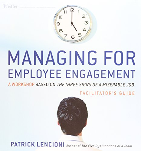 9780470537077: Managing for Employee Engagement Facilitator's Guide: A Workshop Based on the Three Signs of a Miserable Job