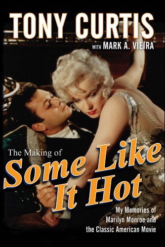 9780470537213: The Making of Some Like It Hot: My Memories of Marilyn Monroe and the Classic American Movie