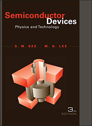 9780470537947: Sze, S: Semiconductor Devices: Physics and Technology