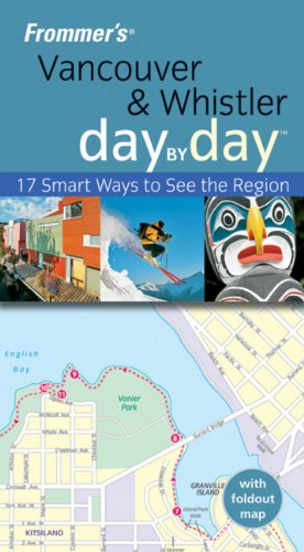 9780470538029: Frommer's Vancouver and Whistler Day by Day (Frommer's Day by Day - Pocket)
